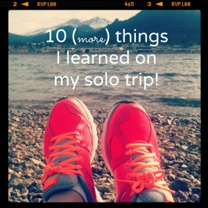 10 (more) things I learned from my solo trip