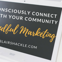 Consciously connect with YOUR clients + community in 2018!